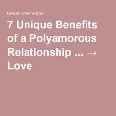 7 Unique Benefits of a Polyamorous Relationship ... → Love