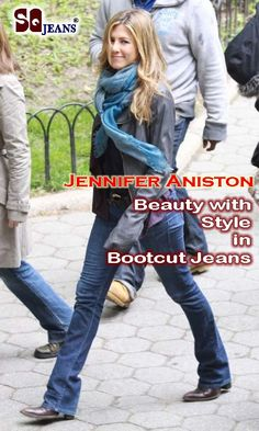 Bootcut Jeans are forever. Jennifer Aniston looks stunning in bootcut jeans. Make your own bootcut jeans with SQ Jeans. http://www.sqjeans.com/bootcut-jeans.html
