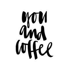 You + Coffee = *smile*