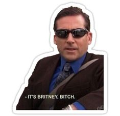 "Meme Faces Discover michael scott the office - its britney bitch Sticker by electricgal ""michael scott the office - its britney bitch"" Stickers by electricgal Snapchat Stickers, Meme Stickers, Phone Stickers, Printable Stickers, Diy Stickers, Office Memes, Office Quotes, Michael Scott The Office, The Office Stickers"