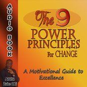 The 9 Power Principles for Change is a self-development audiobook crafted to assist you in achieving your desires for personal wellness, greatness, and success. In this life-changing audiobook, listeners will learn how to make serious positive changes to improve, enhance, and transform their lives to achieve success.
