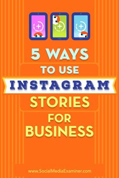 Are you looking for ways to use Instagram Stories?  The videos, pictures, and text in Instagram stories help pique your followers�� interest on an authentic and personal level.  In this article, you��ll discover how five businesses are using Instagram Stori