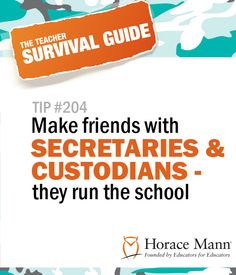 Back to School Tip #204: Make friends with secretaries and custodians. Have you found this to be true?