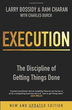 Execution: The Discipline of Getting Things Done by Larry Bossidy. $25.00. Publisher: Random House Business Books (February 1, 2011). Author: Larry Bossidy. Publication: February 1, 2011