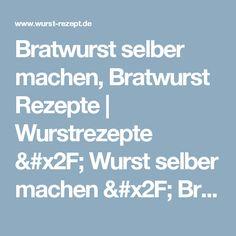 Bratwurst selber machen, Bratwurst Rezepte | Wurstrezepte / Wurst selber machen / Bratwurst selber machen