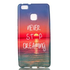 Coque Huawei P9 Lite Never Stop Dreaming