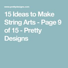 15 Ideas to Make String Arts - Page 9 of 15 - Pretty Designs