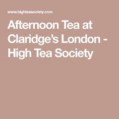 Afternoon Tea at Claridge's London - High Tea Society