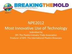 Most Innovative Use of Technology Honorable Mention  SPI: The Plastics Industry Trade AssociationNPE2012 - The International Plastics Showcase #tradeshow #sign #design #IAEE_HQ #IAEE_AOS