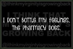 I don't bottle my feelings the pharmacy does Funny Quotes, Funny Memes, Funny Shit, Funny Stuff, Funny Things, Funny Work, Quotable Quotes, Random Stuff, Pharmacy Humor