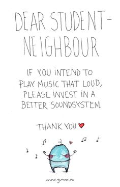 A plea to a student neighbour by Gunvor Illustration Dear Students, Monsters, Investing, Illustrations, Music, Funny, Life, Muziek, Ha Ha