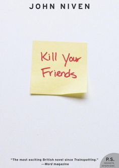 Kill Your Friends, by John Niven | 32 Books Guaranteed To Make You Laugh Out Loud