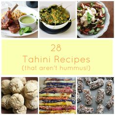 28 Ways To Use Tahini (That Are NOT Hummus)! - featuring a recipe by yours truly, and it's the one with the giant artichoke!