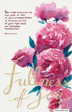 """Happy New Year everyone! Starting the year off with a new """"Painted Verses"""" piece and a joyful message from psalm 16: """"You make known to me path of life, in your presence there is fullness of joy, at your right hand are pleasures forevermore."""" Amen :)"""
