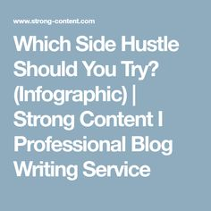 Which Side Hustle Should You Try? (Infographic) | Strong Content I Professional Blog Writing Service