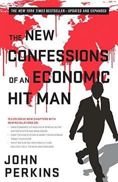 The New Confessions of an Economic Hit Man by John Perkins
