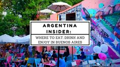 A insider's guide of where to eat, drink and enjoy in Buenos Aires! Bars, clubs, live music, street art and more. Your be in the know and love this city!
