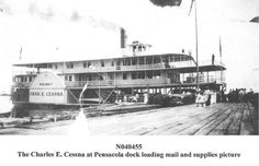 Charles E. Cessna docked at Pensacola to load mail and supplies  boggyflorida.com Niceville Cessna.jpg