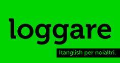 Loggare (to #log). Procedura di autenticazione in corso. #itanglish