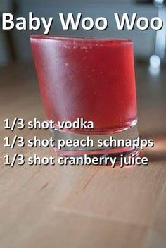 Baby Woo Woo 🥃 shot of vodka , shot of peach schnapps , shot of cranberry juice Liquor Drinks, Vodka Drinks, Cocktail Drinks, Bourbon Drinks, Refreshing Drinks, Summer Drinks, St Patrick's Day Cocktails, Craft Cocktails, Alcohol Drink Recipes
