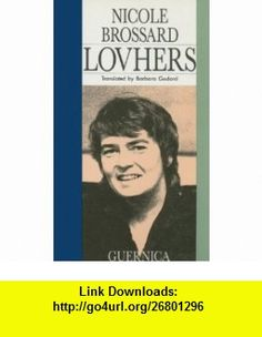Lovhers (Essential Poets Series 27 / Picas Series 1) (9780919349933) Nicole Brossard , ISBN-10: 0919349935  , ISBN-13: 978-0919349933 ,  , tutorials , pdf , ebook , torrent , downloads , rapidshare , filesonic , hotfile , megaupload , fileserve