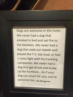 Dogs are welcome ....