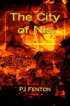 Now on Kindle:  The City of Nis by PJ Fenton https://www.amazon.com/dp/B075BQNNWN/ref=cm_sw_r_pi_dp_x_Kt1Qzb7RFFD6H