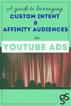 Can't seem to find the perfect audiences for your Youtube ads? Here is how to use custom intent and custom affinity to find your ideal audience. #YouTubeadvertising #YouTubeads #YouTubeadcampaigns #successfulYouTubeads #guidesocialglobal