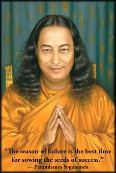 """""""The season of failure is the best time for sowing the seeds of success. Spiritual Figures, Spiritual Wisdom, Awakening Quotes, Spiritual Awakening, Yogananda Quotes, Mahavatar Babaji, Self Realization, Bhagavad Gita, Good Habits"""