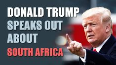 Donald Trump speaks out on South Africa FARM MURDERS and LAND GRABS - YouTube