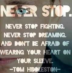"When I first read this by him, that is when I totally feel in love... ♡  ""Never stop."""