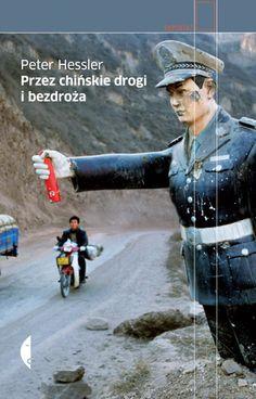 przez chińskie drogi i bezdroża #Peter Hessler