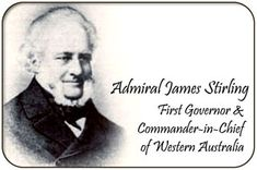 Admiral James Stirling was a british naval officer and colonial administrator. His enthusiasm and persistence persuaded the British Government to establish the Swan River Colony and he became the first Governor and Commander-in-Chief of Western Australia British Government, Blue Party, Stirling, Western Australia, Perth, World War Ii, Swan, Colonial, Culture