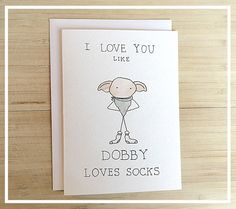 I LOVE YOU LIKE DOBBY LOVES SOCKS Greeting Card for: Valentines Day, Anniversary, Love Cards: - kenzieCARDS are each made by hand using a