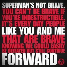True Bravery is for Mortals!