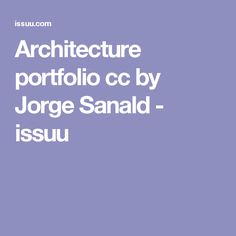 Architecture portfolio cc by Jorge Sanald - issuu