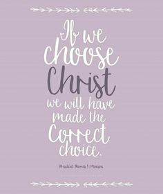 If we choose Christ we will have made the correct choice