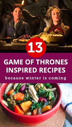 13 Game of Thrones inspired recipes because winter is coming.