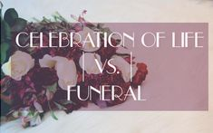 Celebration of life Memorials vs funerals