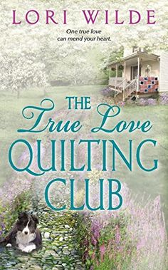 The True Love Quilting Club (Twilight, Texas) by Lori Wilde http://a.co/biO2FXk
