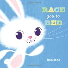 Race You to Bed by Bob Shea