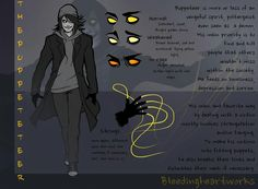 Puppeteer: Character Sheet by BleedingHeartworks on deviantART Creepypasta The Puppeteer Creepypasta, Best Creepypasta, Creepypasta Proxy, Creepypasta Characters, Jeff The Killer, Creepy Stories, Horror Stories, Dont Hug Me, Laughing Jack