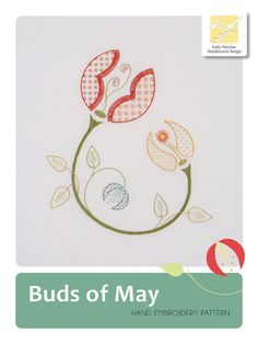 Buds of May Sunny yellows, fresh corals and crisp greens are the colours of a garden in bloom. This design would work well embroidered on to a large scatter cushion to brighten up a couch or bed. The design measures 9½ x 10¾ inches (24 x 27cm). Need help with a stitch? Try my