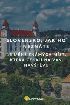 Slovensko, jak ho neznáte: 15 méně známých míst, která čekají na vaší návštěvu Travelling Tips, Where To Go, The Good Place, Things I Want, Camping, World, Places, Ideas, Viajes