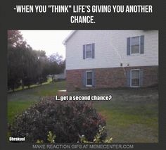 """Dhrakuul's Memecenter Meme: """"There Is No Such Thing As A """"Second Chance"""" In God's Book."""""""