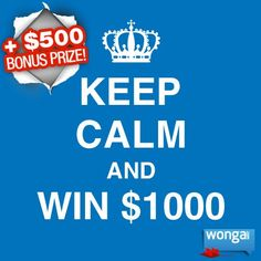 Keep calm and win $1000 is back with a $500 bonus prize! ENTER NOW: www.facebook.com/... $500 Bonus Prize: After you enter publish the giveaway to your wall and invite your friends. You'll get 1 entry for every friend who enters! Like & share to spread the word!