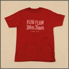 Flim Flam Bim Bam shirt - since 1848. Love it!