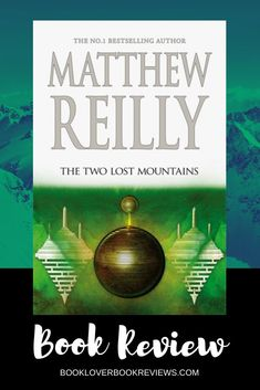 The Two Lost Mountains is the latest audaciously good-hearted action-adventure thriller in Matthew Reilly's much-loved Jack West Jr Series. Read on for my full review.