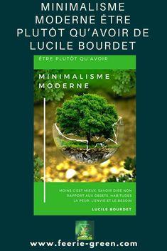 livre : Minimalisme Moderne Être plutôt qu'Avoir de Lucile Bourdet - chronique et lien vers l'interview de l'auteur - ( green / ecologie / slow life ) Slow, Lectures, Interview, Minimalism, Board, Modern