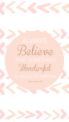 Blush pink 'always believe' iphone wallpaper background lock screen